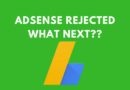 Adsense rejected what to do next