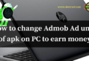 How to change Admob Ad Units of Any Android Application to earn Money