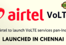 Bharti Airtel VoLTE services Launched in Chennai