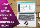 How to Setup Widgets on WordPress Blog