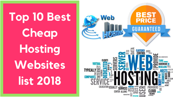 Top 10 Best Cheap Hosting Websites list 2018