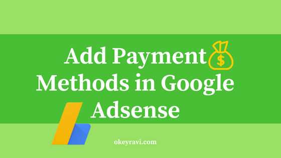 How to add Payment Methods in Google Adsense Account