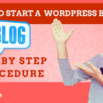 How to Create a WordPress Website Step by Step Guide