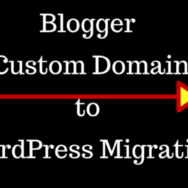 Blogger Custom Domain to WordPress migration post