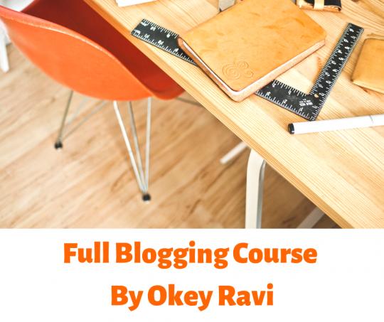 Full blogging Course by Okey ravi