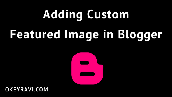 Add a Custom Featured Image In Blogger