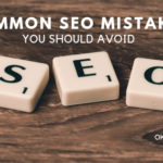 7 Common SEO Mistakes You Should Avoid