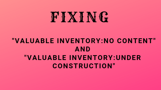 Valuable inventory no content and valuable inventory under construction
