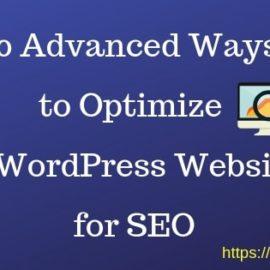 10 Advanced Ways to Optimize a WordPress Website for SEO