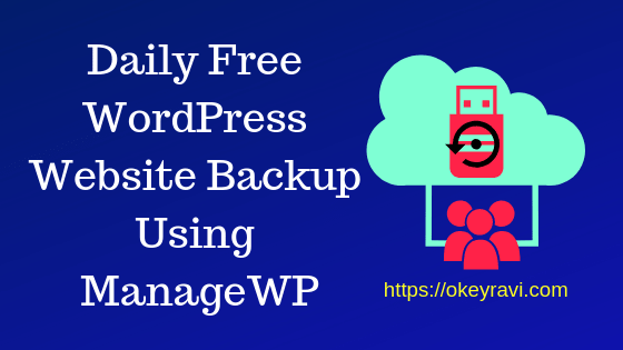 WordPress Website backup using ManageWP by Okey ravi