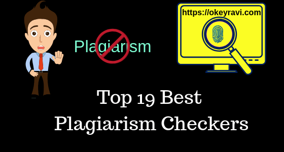 Top 19 Best Plagiarism Checkers - by okey ravi