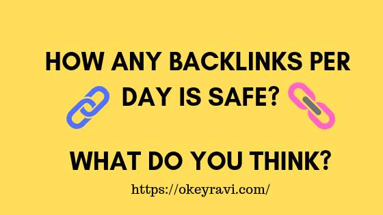 how many backlinks per day is safe to create?