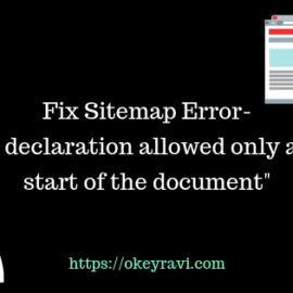 XML declaration allowed only at the start of the document