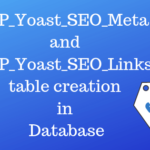 WP_Yoast_SEO_Meta & WP_Yoast_SEO_Links table creation in database