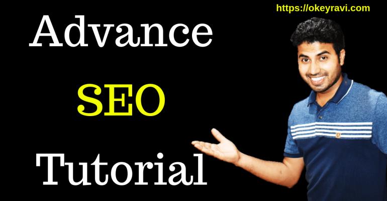 Advance SEO tutorial by OK ravi for beginners