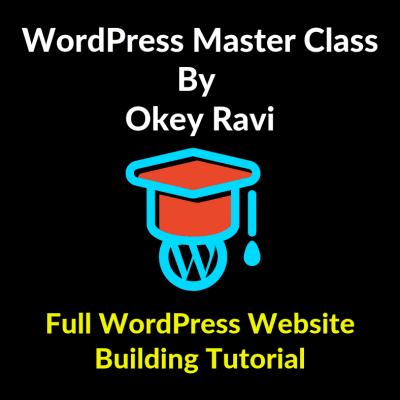 Complete WordPress Master Class By Okey Ravi