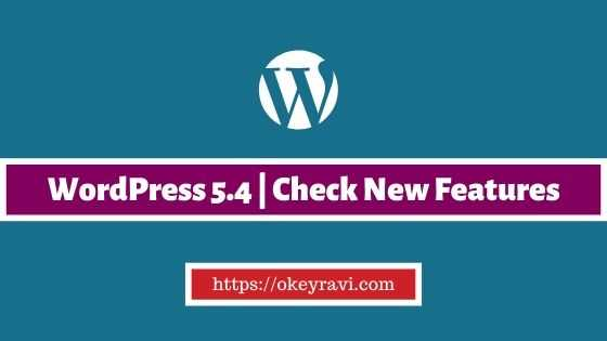 WordPress 5.4 Latest Updates and features
