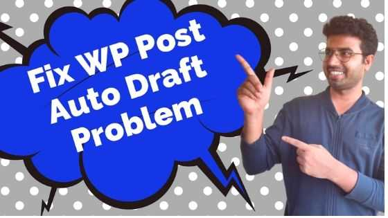 Fix WordPress Post Auto Draft after publish problem
