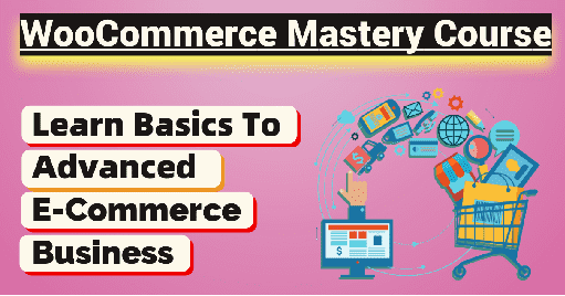 WooCommerce Mastery Course