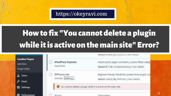 You cannot delete a plugin while it is active on the main site